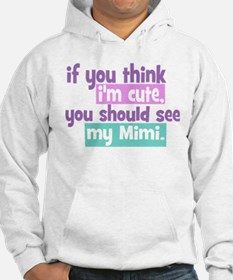 If you think I'm Cute - Mimi Hoodie