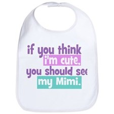 If you think I'm Cute - Mimi Bib