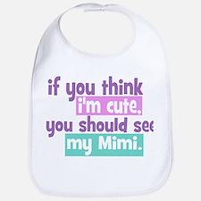 If you think I'm Cute - Mimi Bib