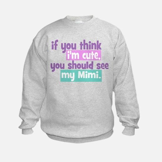 If you think I'm Cute - Mimi Sweatshirt