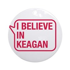 I Believe In Keagan Ornament (Round)