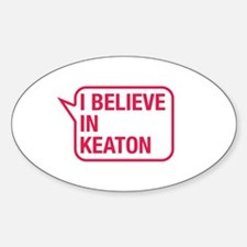 I Believe In Keaton Decal