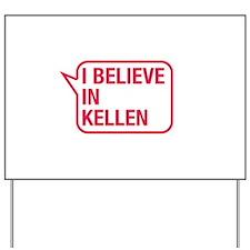 I Believe In Kellen Yard Sign