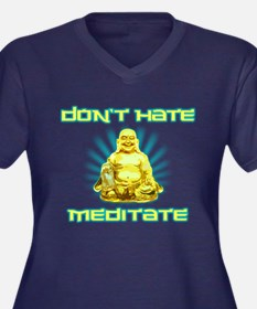 Funny! Dont Hate, Meditate Plus Size T-Shirt