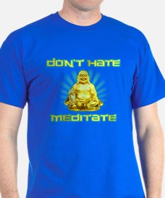 Funny! Dont Hate, Meditate T-Shirt