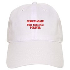 SINGLE AGAIN Baseball Baseball Cap