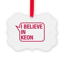 I Believe In Keon Ornament