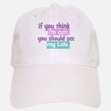 If you think I'm Cute - Lolo Baseball Baseball Cap