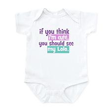 If you think I'm Cute - Lolo Infant Bodysuit