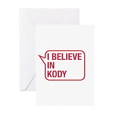 I Believe In Kody Greeting Card
