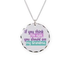 If you think I'm Cute - Grandma Necklace Circle Ch