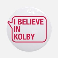 I Believe In Kolby Ornament (Round)