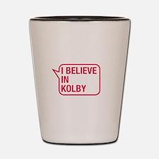 I Believe In Kolby Shot Glass
