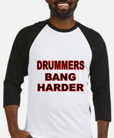 DRUMMERS BANG HARDER Baseball Jersey
