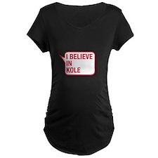I Believe In Kole Maternity T-Shirt