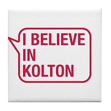 I Believe In Kolton Tile Coaster