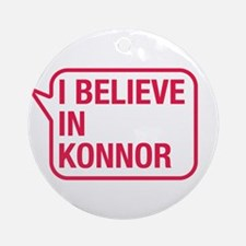 I Believe In Konnor Ornament (Round)