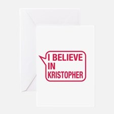 I Believe In Kristopher Greeting Card