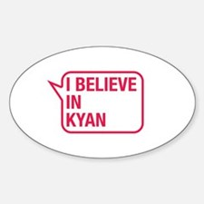 I Believe In Kyan Decal