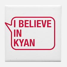 I Believe In Kyan Tile Coaster