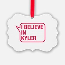 I Believe In Kyler Ornament