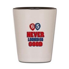 65 Never looked so good birthday designs Shot Glas