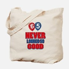 65 Never looked so good birthday designs Tote Bag