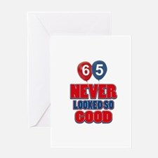 65 Never looked so good birthday designs Greeting