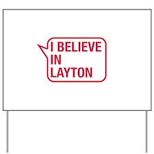 I Believe In Layton Yard Sign