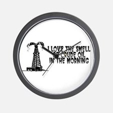 I Love The Smell of Crude Oil Wall Clock