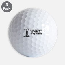 I Love The Smell of Crude Oil Golf Ball