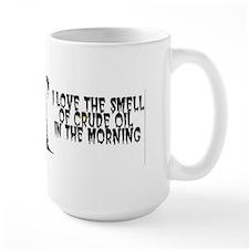 I Love The Smell of Crude Oil Mug