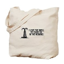 I Love The Smell of Crude Oil Tote Bag