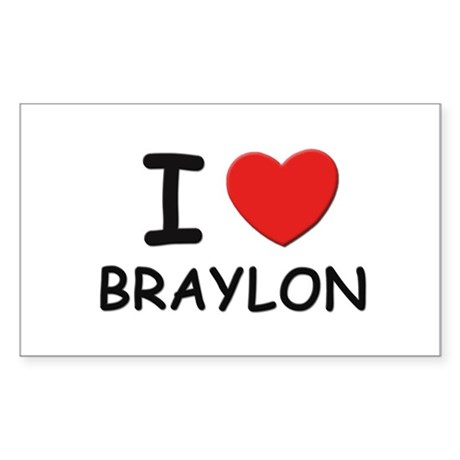 I love Braylon Rectangle Sticker