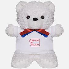I Believe In Malachi Teddy Bear