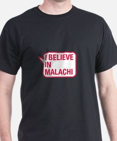 I Believe In Malachi T-Shirt