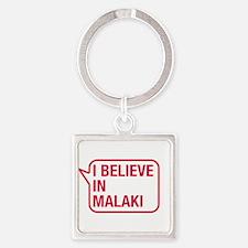 I Believe In Malaki Keychains