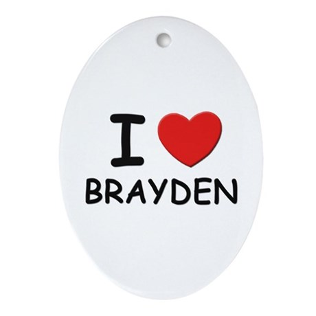 I love Brayden Oval Ornament