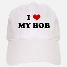 I Love MY BOB Baseball Baseball Cap