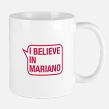 I Believe In Mariano Mug