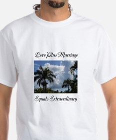 Love Plus Marriage Equals Extraodinary T-Shirt
