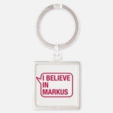 I Believe In Markus Keychains