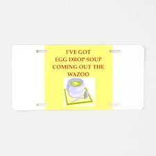 egg drop soup Aluminum License Plate