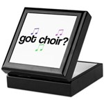 Got Choir? Keepsake Box