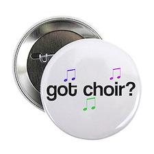 Got Choir? Button