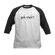 Got Choir? Tee