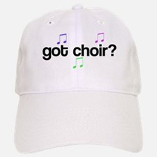 Got Choir? Baseball Baseball Cap