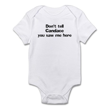 Don't tell Candace Infant Bodysuit