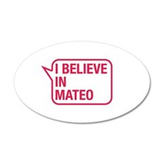 I Believe In Mateo Wall Decal