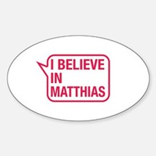 I Believe In Matthias Decal